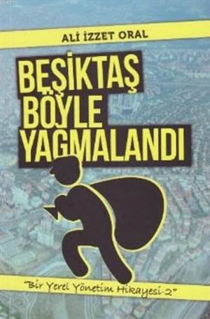Beşiktaş Böyle Yağmalandı; Bir Yerel Yönetim Hikayesi 2