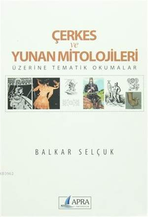 Çerkes Ve Yunan Mitolojileri; Üzerine Tematik Okumalar