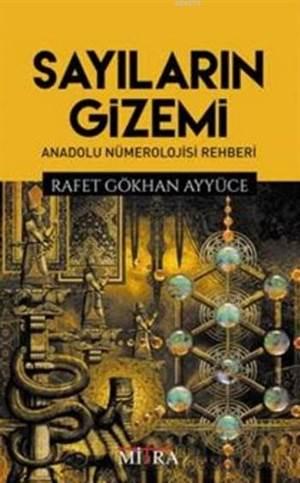 Sayıların Gizemi; Anadolu Nümerolojisi Rehberi