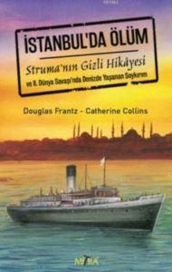 İstanbul'da Ölüm; Struma'nın Gizli Hikayesi
