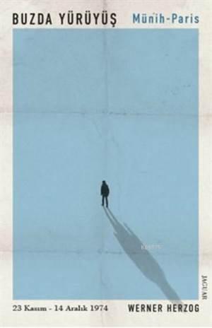 Buzda Yürüyüş - Münih Paris; 23 Kasım - 14 Aralık 1974