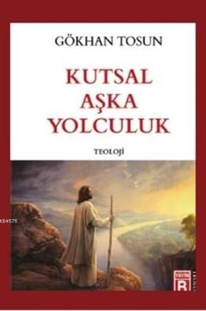 Kutsal Aşka Yolculuk; Teoloji