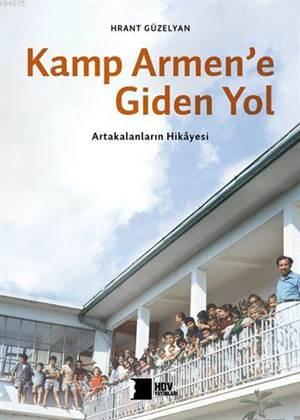 Kamp Armen'e Giden Yol; Artakalanların Hikayesi