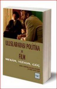 Uluslararası Politika Ve Film: Mekân, Vizyon, Güç