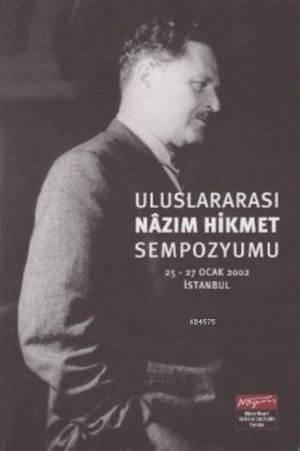 Uluslararası Nazım Hikmet Sempozyumu; 25-27 Ocak 2002 İstanbul