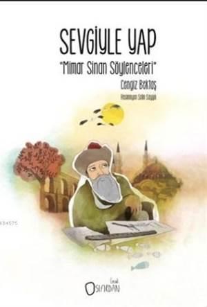 Sevgiyle Yap Mimar Sinan Söylenceleri