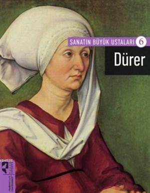 Dürer; Sanatın Büyük Ustaları 6
