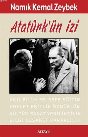 Atatürk'ün İzi; Akıl Bilim Felsefe Eğitim Adalet Eşitlik, Özgürlük Kültür Sanat Yenilikçilik Bilgi Cesaret