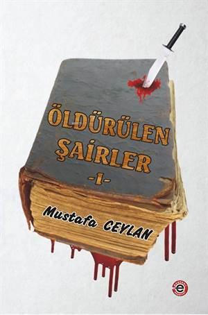 Öldürülen Şairler; Mustafa Ceylan
