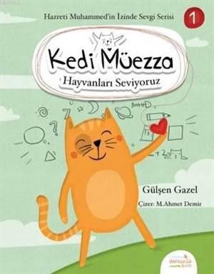Kedi Müezza - Hayvanları Seviyoruz; Hazreti Muhammed'in İzinde Sevgi Serisi 1