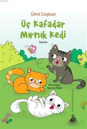 Üç Kafadar Mırnık Kedi