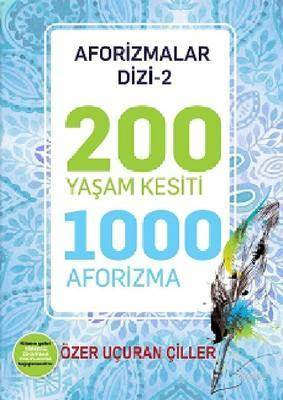 200 Yaşam Kesiti 1000 Aforizma-Aforizmalar Dizi 2