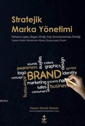 Stratejik Marka Yönetimi; Markanın Logosu, Sloganı, Kimliği, İmajı, Konumlandırılması, Denkliği Toplam Kalite Yönetiminin Mark