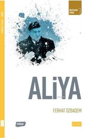 Aliya; Öncülerin İzinde 3