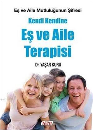 Kendi Kendine Eş Ve Aile Terapisi; Eş Ve Aile Mutluluğunun Şifresi