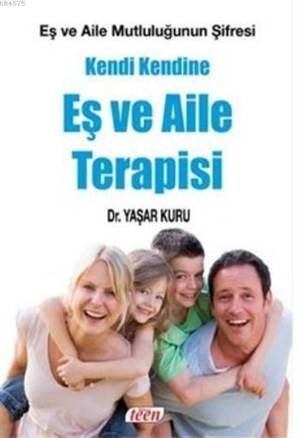 Kendi Kendine Eş Ve Aile Terapisi (Eş Ve Aile Mutluluğun Şifresi)
