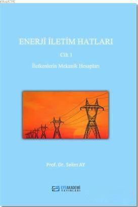 Enerji İletim Hatları Cilt 1; İletkenlerin Mekanik Hesapları