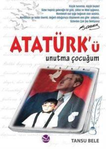 Atatürk'Ü Unutma Çocuğum