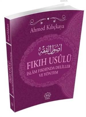 Fıkıh Usulü; İslam Fıkhında Deliller Ve Yöntem
