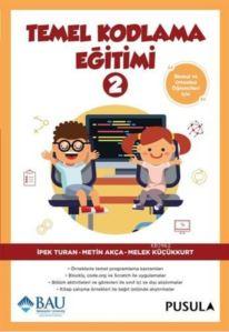 Temel Kodlama Eğitimi 2; İlkokul Ve Ortaokul Öğrencileri İçin