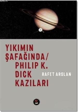 Yıkımın Şafağında - Philip K. Dick Kazıları