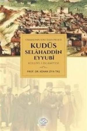 Osmanlının Son Cihan Projesi Kudüs Selahaddin Eyyubi Külliye-İ İslamiyesi