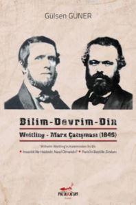 Bilim - Devrim - Din; Weitling-Marx Çatışması (1846)