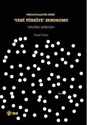 'Yeni Türkiye' Sendromu; Tanıdan Tedaviye