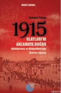 Yüzüncü Yılında 1915 Olayları'nı Anlamaya Doğru