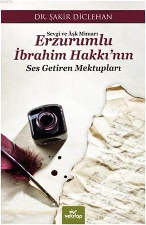 Erzurumlu İbrahim Hakkı'nın Ses Getiren Mektupları; Sevgi Ve Âşk Mimarı