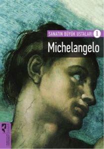 Sanatın Büyük Ustaları 1 Michelangelo