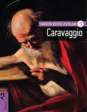 Sanatın Büyük Ustaları-3 Caravaggio