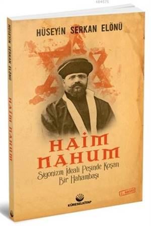Haim Nahum; Siyonizm İdeali Peşinde Koşan Bir Hahambaşı