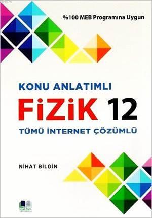 12. Sınıf Fizik Konu Anlatımlı; İnternet Çözümlü