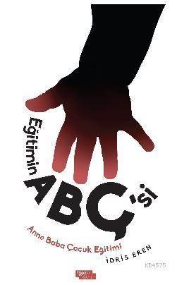 Eğitimin Abç'si; Anne Baba Çocuk Eğitimi