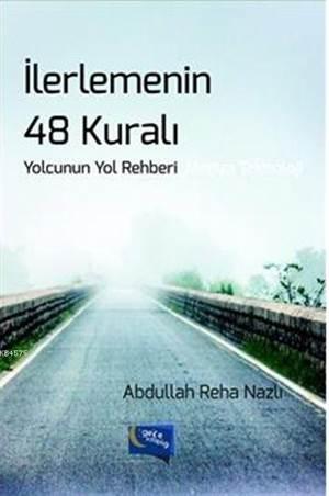 İlerlemenin 48 Kuralı; Yolcunun Yol Rehberi