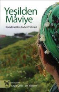 Yeşilden Maviye : Karadeniz'den Kadın Portreleri