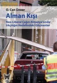 Alman Kışı/Neo-Liberal Çağın Almanya'Sında Irkçılığın Hedefindeki Göçmenler