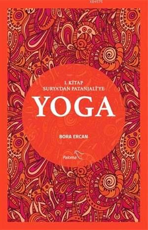 Yoga I. Kitap: Surya'dan Patanjali'ye