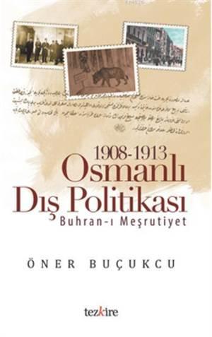 1908-1913 Osmanlı Dış Politikası