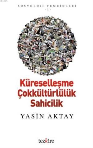 Küreselleşme Çokkültürlülük Sahicilik; Sosyoloji Temrinleri 1