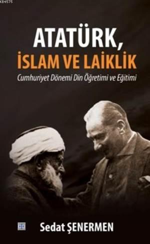 Atatürk, İslam ve Laiklik; Cumhuriyet Dönemi Din Öğretimi ve Eğitimi