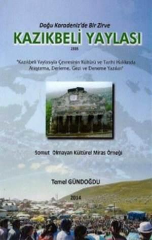 Kazıkbeli Yaylası; Doğu Karadeniz'de Bir Zirve