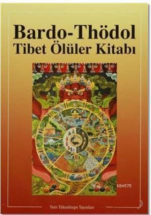 Bardo - Thödol Tibet Ölüler Kitabı