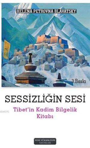 Sessizliğin Sesi; Tibet'in Kadim Bilgelik Kitabı