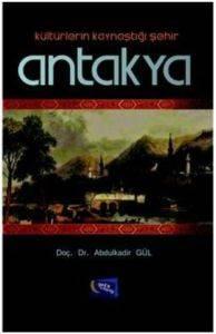 Kültürlerin Kaynaştığı Şehir: Antakya