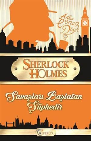 Savaşları Başlatan Şüphedir/ Sherlock Holmes