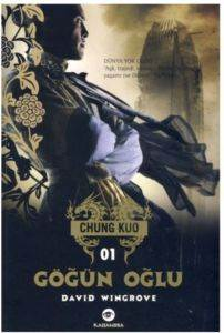 Göğün Oğlu - Chung Kuo (Birinci Kitap)