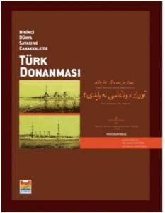 Birinci Dünya Savaşı ve Çanakkale'de Türk Donanması