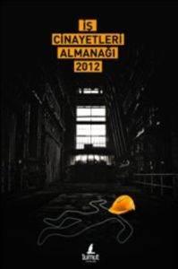 İş Cinayetleri Almanağı 2012